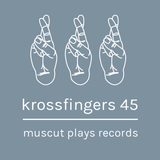 Krossfingers 45 by Muscut Plays Records