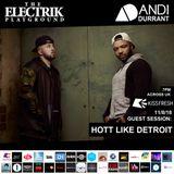 Electrik Playground 11/8/18 inc. Hott Like Detroit Guest Session