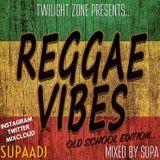 Reggae Vibes - Old School Edition @Supaadj
