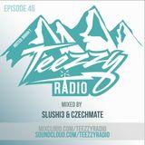Teezzy Ep 46 (Mastered By. Zicram)Feat. Slushi3 & Czechmate