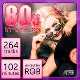 80s IN-ONE-GO mixed by ROB (The Final Mix)
