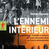 L'ennemi intérieur, une rencontre avec Mathieu Rigouste