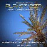 Planet Ibiza - Ibiza Summer Opening 2016 by Pedro Mercado B2B Dava Di Toma B2B Inaki Del Pozo