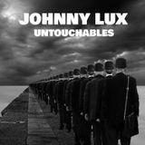Johnny Lux - Untouchables