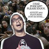I Haz Podcast August 2011
