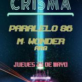 Crisma 4: Start the revolution - M. Wonder b2b Paralelo 86 @ Naveluna Club