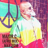 Major C - (Afro Mix)-May 2018