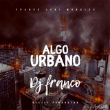 DjFranco - Algo Urbano!