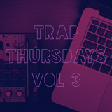 TRAP THURSDAYS VOL 3