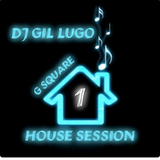 DJ Gil Lugo - GSquare House Session 1
