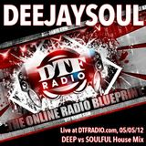 05/05/2012- DEEJAYSOUL, Live on DTF Radio- Deep vs Soulful House Mix