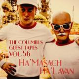 THE COLUMBUS GUEST TAPES VOL. 56- HA'MASACH HA'LAVAN