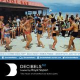 Royal Sapien presents Decibels - Episode 62 - Summer Beach Party