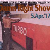 5. Apr '17 Damn Right Show