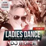 DJ BIGICE - Ladies, dance vol. 9 ... www.djbigice.us