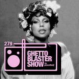 GHETTOBLASTERSHOW #279 (jan. 14/17)