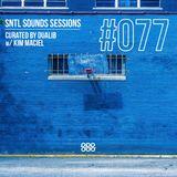 SNTL Sounds Sessions 077 w/ Kim Maciel (#SSS 077)