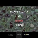 Alexey Dikovich - My Techno Vision