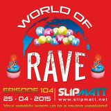 Slipmatt - World Of Rave #104