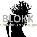 BLOKK - Az elektornikus zene 180 perce (2011.11.12)
