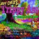 Jeff Child's Trippy Ass Mixtape