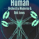 Human [with Orchestra Moderna & Bob Jones]