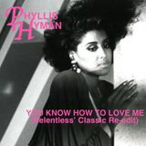 You Know How To Love Me (Relentless Classic Re-edit)-Phyllis Hyman