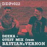 DDP#022 - Deeka + Guest Mix: Bastian x Vernon