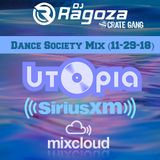 DJ Ragoza - Dance Society Mix (SiriusXM's Utopia) (11-29-18)