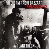 FREEFORM RADIO BAZZAAR! Episode 3