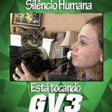 Silêncio, humana, está tocando GV3 001 (LIVE SET)