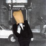 2 Many DJ's – As Heard On Radio Soulwax Pt. 2