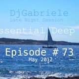 Dj Gabriele, Late Night Essentials Deep # Episode 73 - May 2012