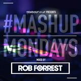 #MondayMashup mixed By Rob Forrest