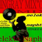 STINGRAY MIX''(3)''MIX Selekta Naphta (Danger In Your Eyes,Blessings Riddim,More Strength Riddim ,Hy