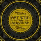 GET WILD 2018 VOL 2 (Swing or DIE)