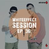 Stroke 69 - Whiteeffect Session - ep 36