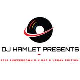 DJ Hamlet Presents - 2018 Showerdown U.K Rap & Urban Edition