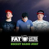 Fat Astronauts - Rocket Radio 007