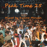 Peak Time Club Mix_25 Mixed By Kwame Mensah