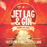 Jet Lag and Gin (DjFatSteve and Dave Castellano 2015 Demo)