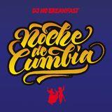 DJ No Breakfast : NOCHE DE CUMBIA
