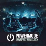 #PWM28   Powermode - Presented by Primeshock