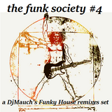 The Funk Society #4 (a DjMauch's Funky house remixes set)