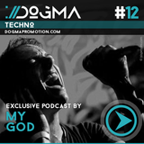 MyGod Techno Live Set // Dogma Techno Podcast [March 2014]
