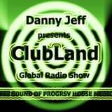 """Danny Jeff presents """"ClubLand"""" episode 97 part 2 """"Late Night Mix"""""""