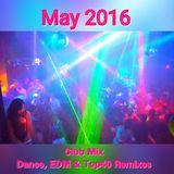 MAY 2016 CLUB MIX-DANCE, EDM & TOP40 REMIXES
