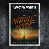 Wasted Youth Presents Vol I - Middle Mode