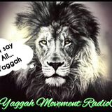 The Yaggah Movement RadioCast (Episode 28) 04-15-17