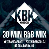KIDBEKOOL | 30Minute Rnb & Hip Hop Mix